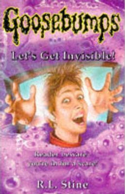 Stine, R.L. / Goosebumps: Let's Get Invisible!