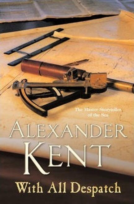Kent, Alexander / With All Despatch