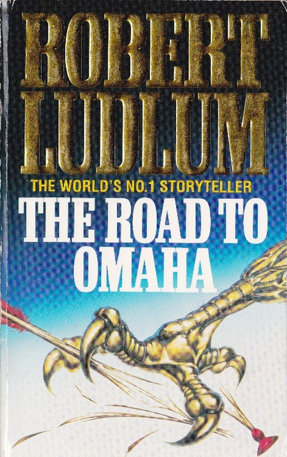 Ludlum, Robert / The Road to Omaha