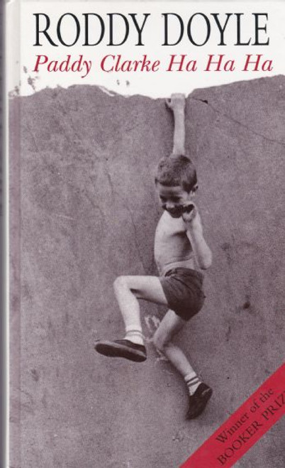 Doyle, Roddy / Paddy Clarke Ha Ha Ha - Booker Prize Winner, 1993