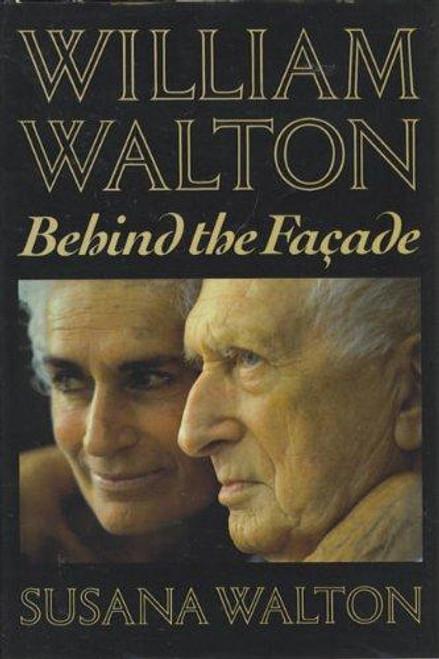 Walton, Susana / William Walton : Behind the Facade (Hardback)