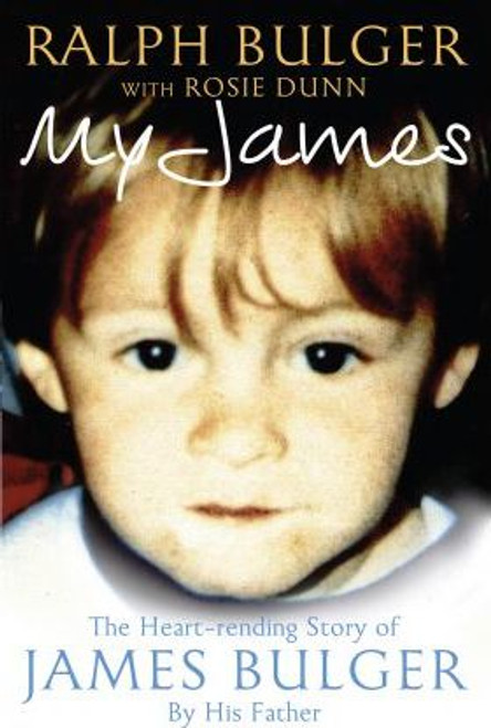 Bulger, Ralph / My James : The Heartrending Story of James Bulger by His Father (Hardback)