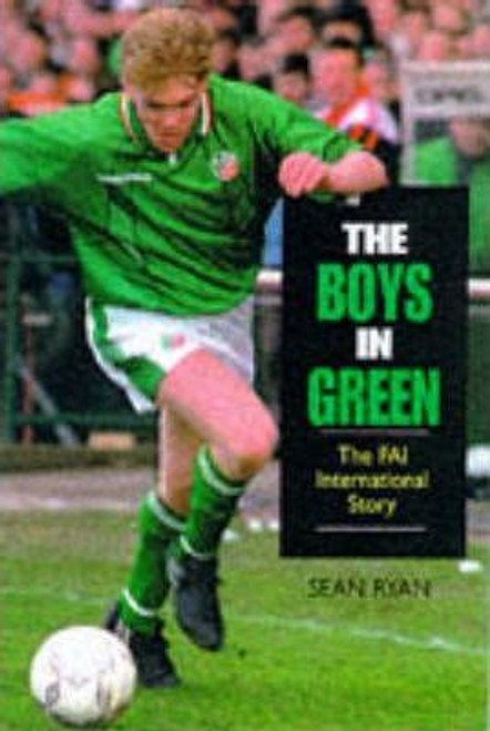 Ryan, Sean / The Boys in Green : FAI International Story (Hardback)
