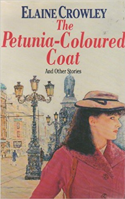 Crowley, Elaine / Petunia-coloured Coat and Other Stories (Hardback)