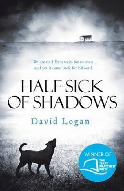 Logan, David / Half-Sick Of Shadows (Large Hardback)