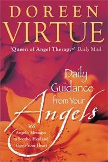 Virtue, Doreen / Daily Guidance From Your Angels : 365 Angelic Messages To Soothe Heal And Open Your Heart (Large Paperback)