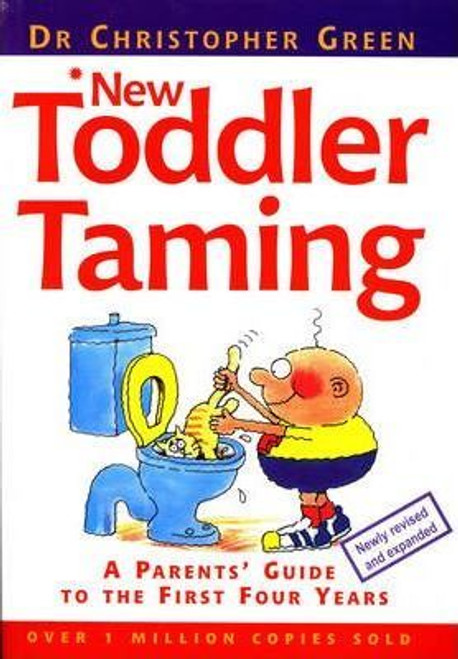 Green, Christopher / Toddler Taming : A Parent's Guide to the First Four Years (Large Paperback)