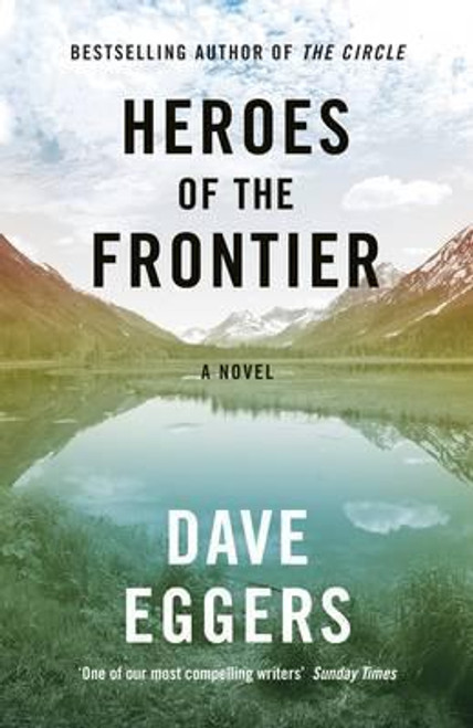 Eggers, Dave / Heroes of the Frontier (Large Paperback)