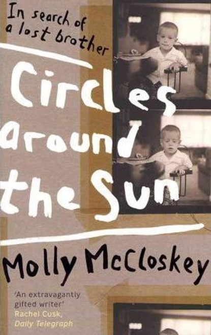 Mccloskey, Molly / Circles around the Sun : In Search of a Lost Brother (Large Paperback)
