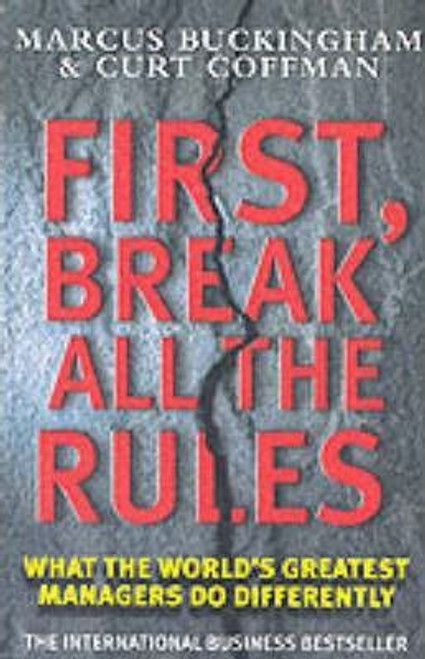 Buckingham, Marcus / First Break All the Rules (Large Paperback)