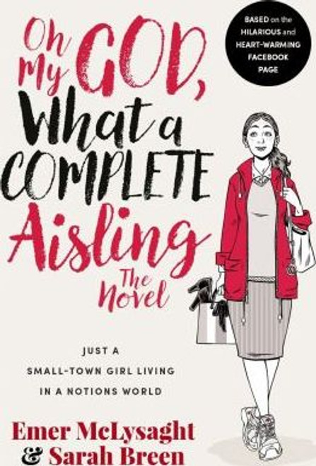 McLysaght, Emer / Oh My God What a Complete Aisling (Large Paperback)