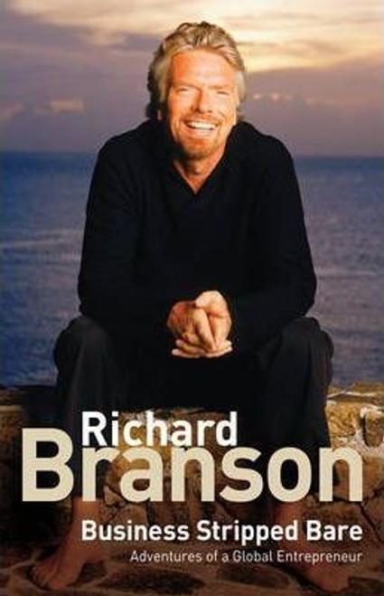 Branson, Richard / Business Stripped Bare : Adventures of a Global Entrepreneur (Large Paperback)