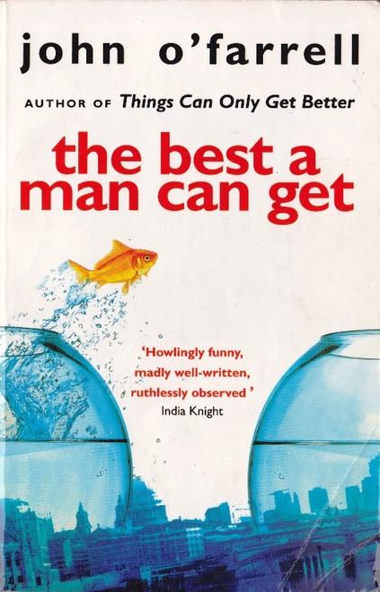 O'Farrell, John / The Best a Man Can Get