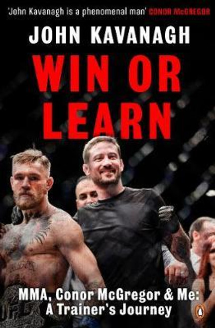 Kavanagh, John / Win or Learn : MMA, Conor McGregor and Me: A Trainer's Journey (Large Paperback)