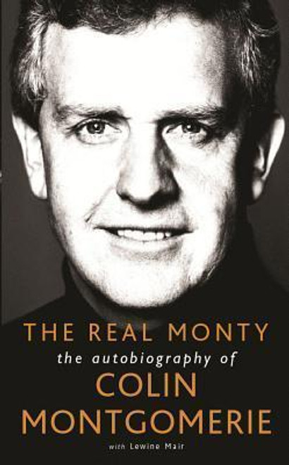 Montgomerie, Colin / The Real Monty : The Autobiography of Colin Montgomerie