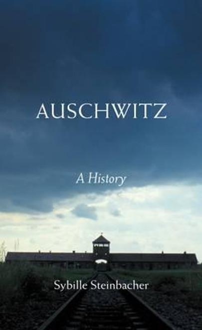 Steinbacher, Sybille / Auschwitz : A History