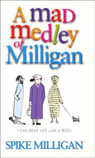 Milligan, Spike / A Mad Medley Of Milligan