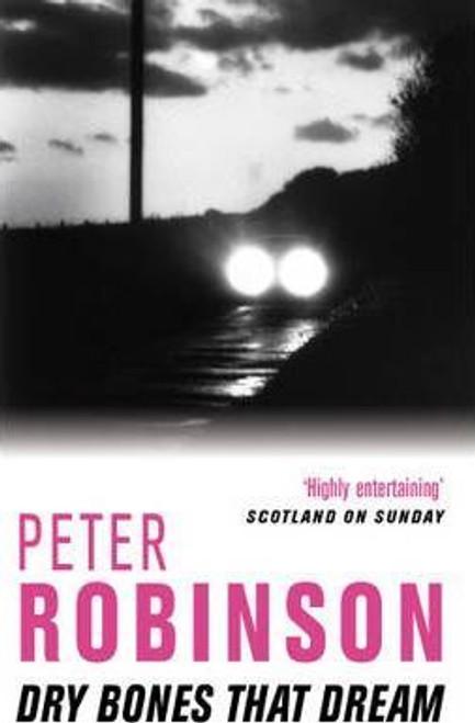 Robinson, Peter / Dry Bones That Dream