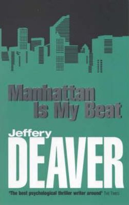 Deaver, Jeffery / Manhattan Is My Beat