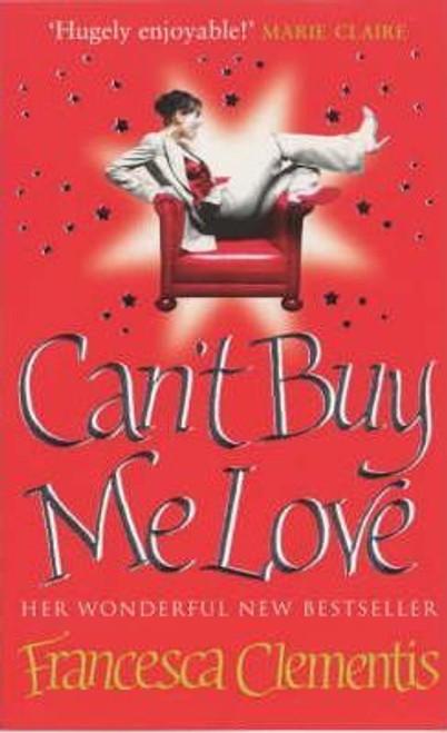 Clementis, Francesca / Can't Buy Me Love