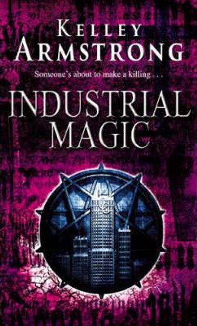 Armstrong, Kelley / Industrial Magic