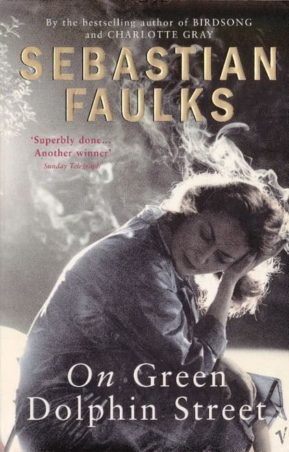 Faulks, Sebastian / On Green Dolphin Street