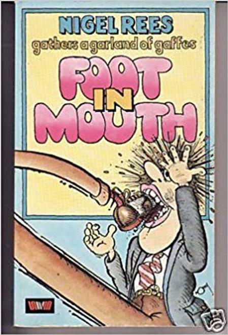 Rees, Nigel / Foot in Mouth