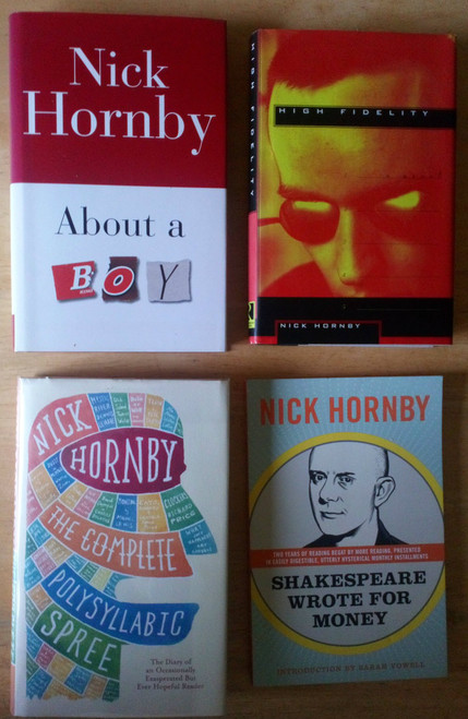 Hornby, Nick - 4 Book Lot - 2 HB & 2 PB - High Fidelity,  About a Boy ( SIGNED)  Polysyllabic Spree & Shakespeare Wrote F0r Money