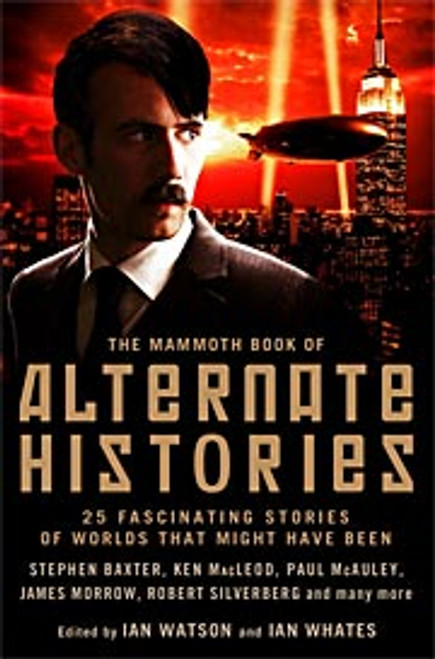 Whates, Ian ( Editor) - Mammoth Book of Alternate Histories, Science Fiction  Anthology PB
