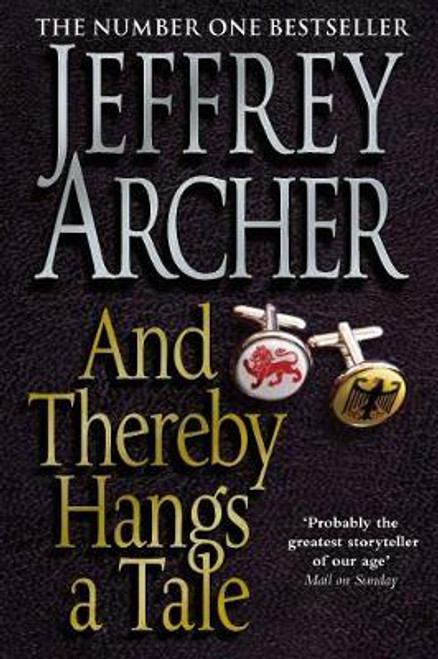Archer, Jeffrey / And Thereby Hangs A Tale