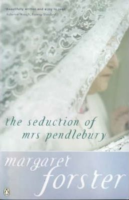 Forster, Margaret / The Seduction of Mrs. Pendlebury