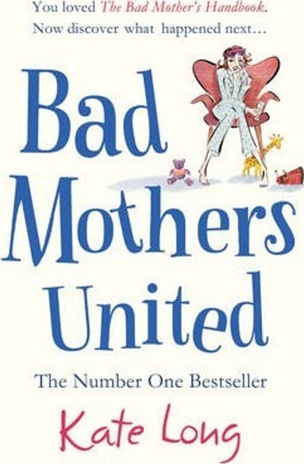 Long, Kate / Bad Mothers United