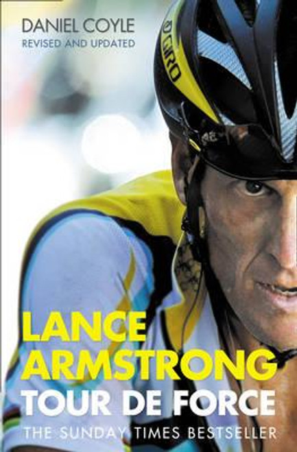 Coyle, Daniel / Lance Armstrong : Tour De Force