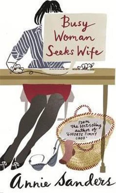 Sanders, Annie / Busy Woman Seeks Wife