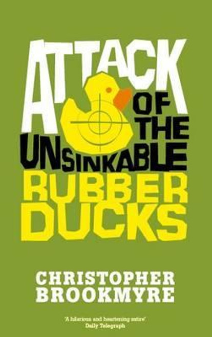 Brookmyre, Christopher / Attack Of The Unsinkable Rubber Ducks