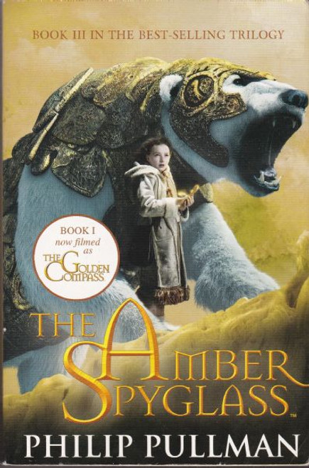 Pullman, Philip / The Amber Spyglass ( His Dark Materials - Book 3 )