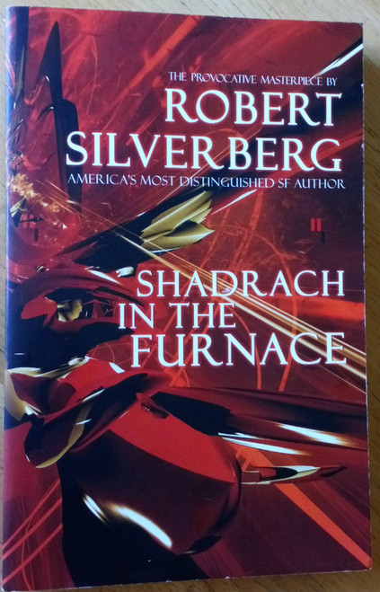 Silverberg, Robert - Shadrach in the Furnace - PB Science Fiction -  ibooks - 2002
