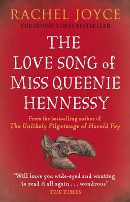 Joyce, Rachel / The Love Song of Miss Queenie Hennessy