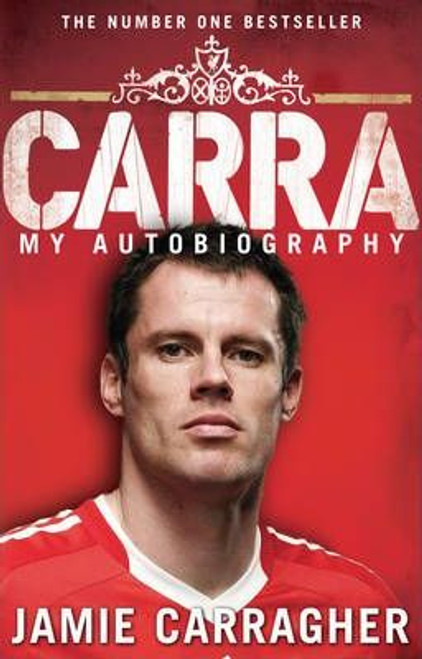 Carragher, Jamie / Carra: My Autobiography