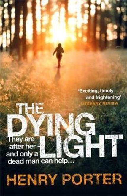 Porter, Henry / The Dying Light
