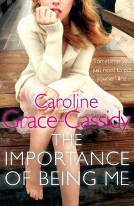 Grace-Cassidy, Caroline / The Importance of Being Me