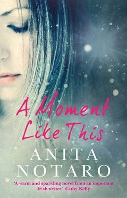 Notaro, Anita / A Moment Like This