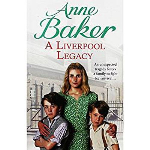 Baker, Anne / A Liverpool Legacy