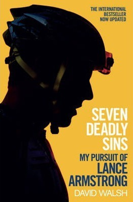 Walsh, David / Seven Deadly Sins : My Pursuit of Lance Armstrong