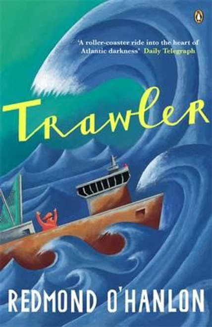 O'Hanlon, Redmond / Trawler : A Journey Through the North Atlantic