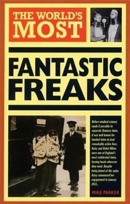 Parker, Mike / World's Most Fantastic Freaks