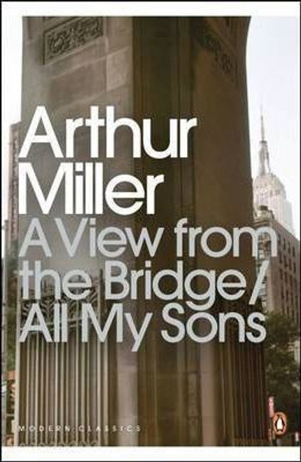 Miller, Arthur / A View from the Bridge and All My Sons : 2 Plays