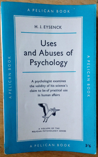 Eysenck, H.J - Uses and Abuses of Psychology - Vintage Pelican PB 1960
