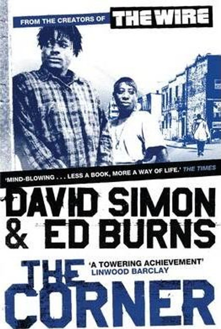Simon, David / The Corner : A Year in the Life of an Inner-City Neighbourhood