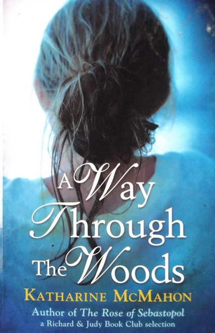 McMahon, Katherine / A Way Throught The Woods